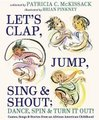 Let's Clap, Jump, Sing & Shout; Dance, Spin & Turn It Out! - Games, Songs, and Stories from an African American Childhood...