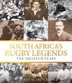 South Africa's Rugby Legends - The Amateur Years (Paperback): Chris Schoeman