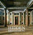 Hidden Johannesburg (Hardcover): Paul Duncan, Alain Proust