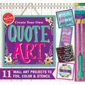 Create Your Own Quote Art (Hardcover): Editors of Klutz