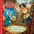 Elena of Avalor: Elena and Naomi's Big Adventure (Paperback): Disney Book Group