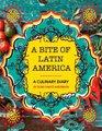 A Bite Of Latin America - A Culinary ...