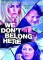 We Don't Belong Here (DVD): Catherine Keener, Anton Yelchin, Riley Keough, Molly Shannon, Maya Rudolph, Cary Elwes