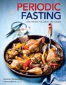 Periodic Fasting - Lose Weight, Feel Great, Live Longer (Paperback): Annchen Weidemann, Annaret Brand