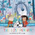 The Lost Penguin - An Oliver and Patch Story (Paperback): Kate Hindley