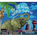All Africa Wildlife Express (Hardcover): Tony Pinchuck