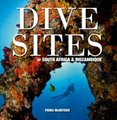 Dive Sites Of South Africa & Mozambique (Paperback, 2nd): Fiona McIntosh