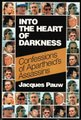 Into The Heart Of Darkness - Confessions Of Apartheid's Assassins (Paperback, 1997 Re-Release): Jacques Pauw
