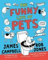 The Funny Life of Pets (Paperback): James Campbell