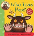 Who Lives Here? - A Lift-the-Flap Book (Board book, Main Market ed): Julia Donaldson