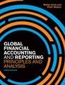 Global Financial Accounting and Reporting - Principles and Analysis (Paperback, 3rd Revised edition): Walter Aerts, Peter Walton