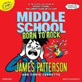 Middle School: Born to Rock (Standard format, CD): James Patterson, Chris Tebbetts