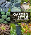 Garden Style - Creating Beautiful Gardens in South Africa (Paperback): Melanie Walker