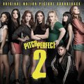 Pitch Perfect 2 - Original Motion Picture Soundtrack (CD): Various Artists