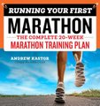 Running Your First Marathon - The Complete 20-Week Marathon Training Plan (Paperback): Andrew Kastor