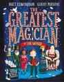 The Greatest Magician in the World (Hardcover): Matt Edmondson