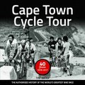 Cape Town Cycle Tour: 40 Years - The Authorised History Of The World's Greatest Bike Race (Paperback): Tim Brink
