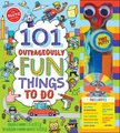 101 Outrageously Fun Things to Do (Hardcover): Editors of Klutz