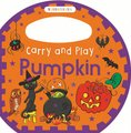 Carry and Play Pumpkin (Board book): Bloomsbury Group