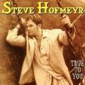 Steve Hofmeyr - True To You (CD): Steve Hofmeyr