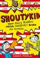How Harry Riddles Mega-Massively Broke the School (Paperback): Simon Mayle
