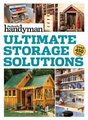 Family Handyman Ultimate Storage Solutions - Solve Storage Issues with Clever New Space-Saving Ideas (Paperback): Family...