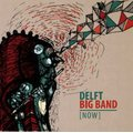 Delft Big Band - Now (CD): Delft Big Band
