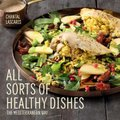 All Sorts Of Healthy Dishes - The Mediterranean Way (Paperback): Chantal Lascaris