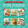 Fun Foods - Healthy Meals For Kids (Paperback): Samantha Scarborough