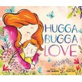 Hugga Bugga Love (Hardcover): Diane Ohanesian