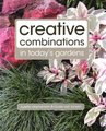 Creative Combinations In Today's Gardens (Paperback): Suzette Stephenson, Louise van Rooyen
