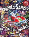 Where's Santa? Out of This World (Paperback): Louis Shea