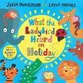 What the Ladybird Heard on Holiday (Hardcover, Main Market Ed.): Julia Donaldson