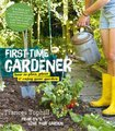 First-Time Gardener - How To Plan, Plant & Enjoy Your Garden (Paperback): Frances Tophill