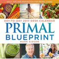 Primal Blueprint Day-To-Day 2017 Desk Calendar - Daily Tips and Inspiration for Primal Living (Calendar): Mark Sisson