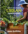 Jane's Delicious Urban Gardening - Sustainable City Living (Paperback): Jane Griffiths