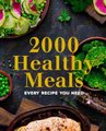 2000 Healthy Meals - Every Recipe You Need (Paperback): Compilation
