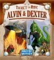 Ticket To Ride - Alvin & Dexter: