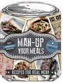 Man Up Your Meals - Recipes For Real Men (Hardcover):