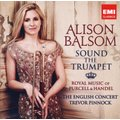Various Artists - Alison Balsom: Sound the Trumpet (CD): Alison Balsom, George Frideric Handel, Henry Purcell, Trevor Pinnock,...