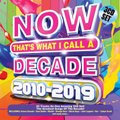 Now That's What I Call A Decade - 2010 - 2019 (CD): Various Artists
