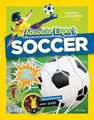 Absolute Expert: Soccer (Hardcover): National Geographic Kids, Mark Geiger, Eric Zweig