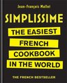 Simplissime - The Easiest French Cookbook in the World (Hardcover): Jean-Francois Mallet