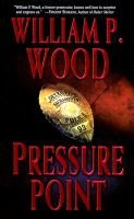 Pressure Point (Paperback): William P Wood