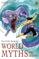The Puffin Book of World Myths and Legends (Paperback): Anita Nair
