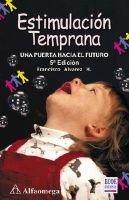 Estimulacion Temprana - Una Puerta Hacia el Futuro (Spanish, Paperback, 5th): Francisco Alvarez H