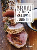 Braai The Beloved Country (Paperback): Jean Nel