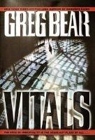 Vitals (Hardcover, 1st ed): Greg Bear