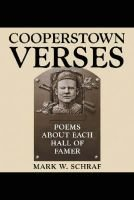 Cooperstown Verses - Poems About Each Hall of Famer (Paperback): Mark W. Schraf