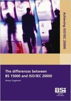 Achieving ISO/IEC 20000 - The Differences Between BS 15000 and ISO/IEC 20000 (Paperback): Jenny Dugmore